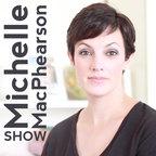 The Michelle MacPhearson Show show