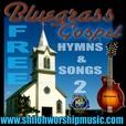Free Bluegrass Gospel Hymns Songs 2 show