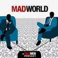 Mad World Podcast - A Mad Men Podcast show