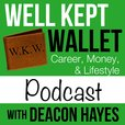 Well Kept Wallet Podcast - Personal Finance Show that Helps You Achieve Your Financial Goals show