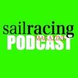 Sail Racing Magazine Podcast - SAIL RACING MAGAZINE show