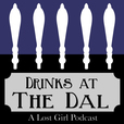 Drinks at The Dal - A Lost Girl Podcast show