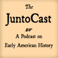 The JuntoCast: A Podcast on Early American History show