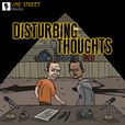 Vine Street Media - Podcasts » Disturbing Thoughts show