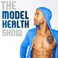The Model Health Show: Nutrition | Exercise | Fitness | Health | Lifestyle show