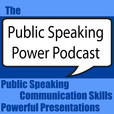 The Public Speaking Power Podcast: Become A Better Public Speaker | Improve Your Presentation and Communication Skills show
