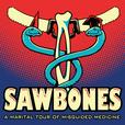 Sawbones: A Marital Tour of Misguided Medicine show
