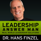 Leadership Answer Man | For Leaders Managers Entrepreneurs & Influencers with Dr. Hans Finzel show