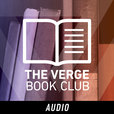 The Verge Book Club - Audio show