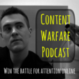 Content Warfare Podcast: Content Marketing | Writing | Storytelling |Audience Building show