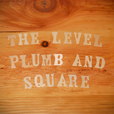 The Level Plumb and Square  show