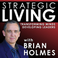 The Strategic Living Podcast with Brian Holmes show