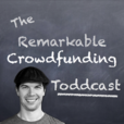 The Remarkable Crowdfunding Toddcast: Ideas   Tribes   Funding   Lifestyle show