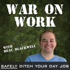 War on Work - Ditch Your Day Job and Become an Online Entrepreneur show