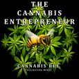 The Cannabis Entrepreneur Show » Interviews and News of Entrepreneurs of the Legal Cannabis, Marijuana, Hemp, and Medical Marijuana Industries show