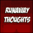 Runaway Thoughts show