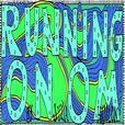 Running On Om show
