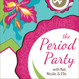 The Period Party show