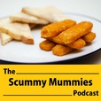 Scummy Mummies - Podcast show