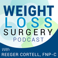 Weight Loss Surgery Podcast - Bariatric / Lap Band / RYGB / Gastric Bypass / Vertical Sleeve Gastrectomy show
