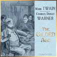 Gilded Age, A Tale of Today, The by TWAIN, Mark and WARNER, Charles Dudley show