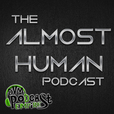 The Almost Human Podcast show