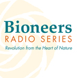 Bioneers: Revolution From the Heart of Nature | Bioneers Radio Series show