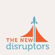 The New Disruptors show