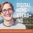 Digital Homesteading: Building Rural Business and Community show