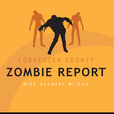 Forrester County Zombie Report w/ Scooter Wilson show
