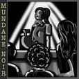 Mundane Noir show