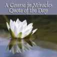 A Course in Miracles Quote of the Day show