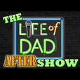 The Life of Dad After Show | Life of Dad - The Social Network For Dads show