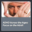 neuroscienceCME - ADHD Across the Ages: Focus on the Adult show