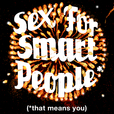 Sex For Smart People* show