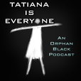 Tatiana Is Everyone | An Orphan Black Podcast show