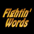 Fightin Words show