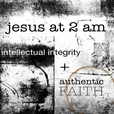 Jesus at 2AM | A Humorous, Intelligent Introduction to the Bible, Theology, Church History & the Spiritual Life show