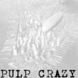 Pulp Crazy show