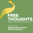 Free Thoughts from Libertarianism.org show