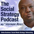 The Social Strategy Podcast: Online Business | Social Media Strategy | Networking | Vernon Ross show