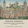 Imperial Augsburg: Renaissance Prints and Drawings, 1475-1540 show