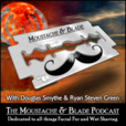 Moustache and Blade Podcast show