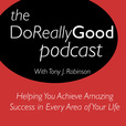 The Do Really Good Podcast: Personal Development | Personal Growth |Intentional Living | Self Help show