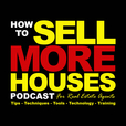 The HOW TO SELL MORE HOUSES Podcast show