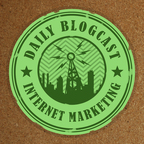 Daily Blogcast for Internet Marketing show