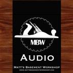 Matt's Basement Workshop - Audio show