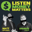 Listen Money Matters - Free your inner financial badass. This is not your father's boring personal finance show. show