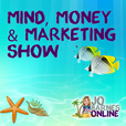 Jo Barnes Online: Mind, Money & Marketing Podcast | Your Ultimate Guide to Creating & Growing a Business Online show