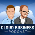 The Cloud Business Podcast – Opportunity in the Cloud is only a Click Away with Robert Crane and Nigel Moore show